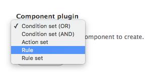 "Choosing the Drupal Rule Component Plugin, ""Rule"""