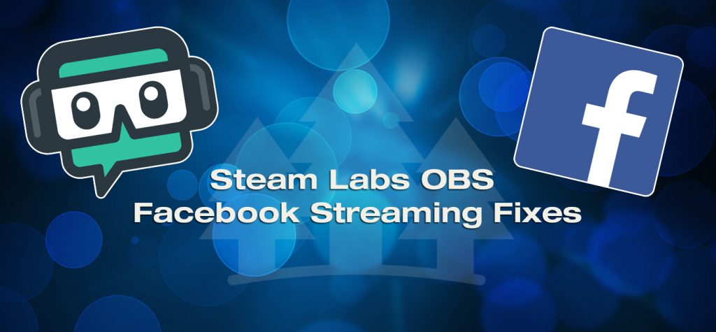 Streamlabs OBS Facebook Streaming Fixes